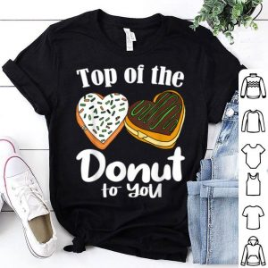 Nice Top Of The Donut To You Funny Irish Quote St Patricks Day shirt
