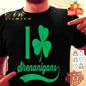 St Patrick's Day Humor - I Love Shenanigans shirt