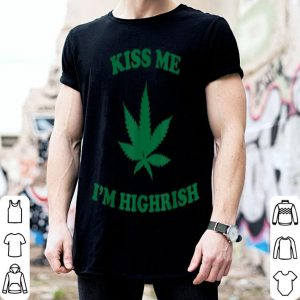 Awesome Funny St. Patrick's Day-cannabis Kiss Me I'm Highrish shirt