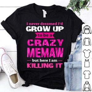 Awesome Funny Women Mother's Day Gift Crazy Memaw shirt