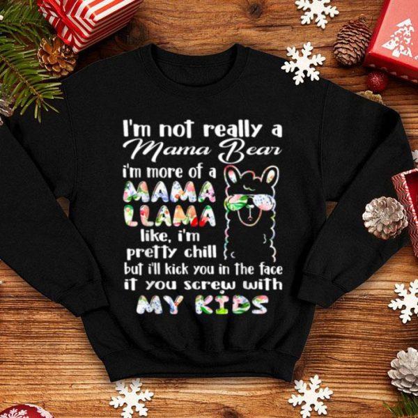 Awesome Im Not Really A Mama Bear I M More Of A Mama Llama Gift shirt