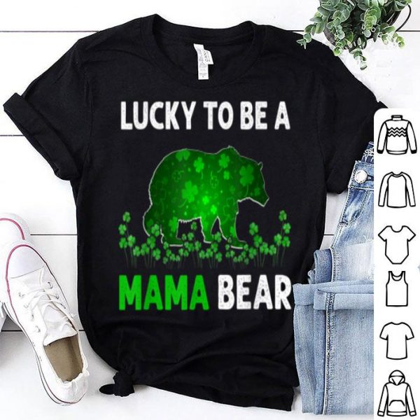 Awesome Lucky To Be A Mama Bear Funny St Patricks Day Gift Men Women shirt