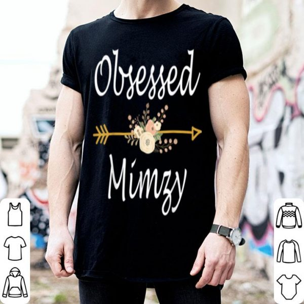 Awesome Obsessed Mimzy Cute Mothers Day Gifts shirt