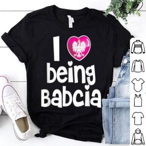 Official I Love Being Babcia Polish Grandmother Mothers Day Gift shirt
