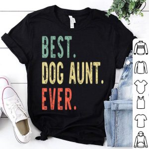 Official Premium Best Dog Aunt Ever Cool Funny Vintage Gift Mother's Day shirt