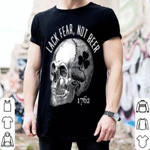 Premium Lack Fear Not Beer St Patrick's Day 1762 Skull shirt