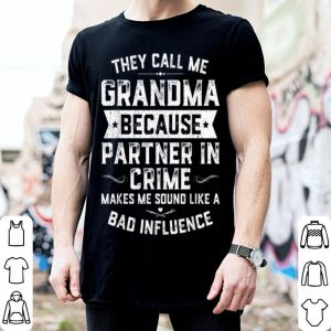 Pretty Mothers Day They Call Me Grandma Because Partner In Crime shirt