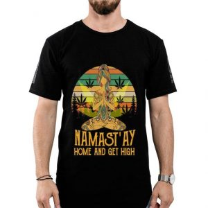 Sunset Yoga Namast'ay Stay Home And Get High shirt