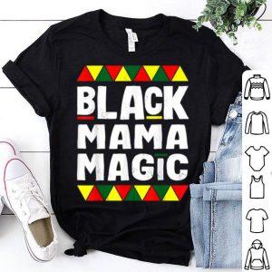 Top Black Mama Magic Black History Month Africa Pride shirt