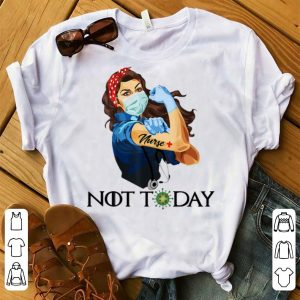 Official Strong Woman Nurse Not Today Coronavirus shirt