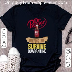 Pretty Dr Pepper Helping Me Survive Quarantine Covid-19 shirt