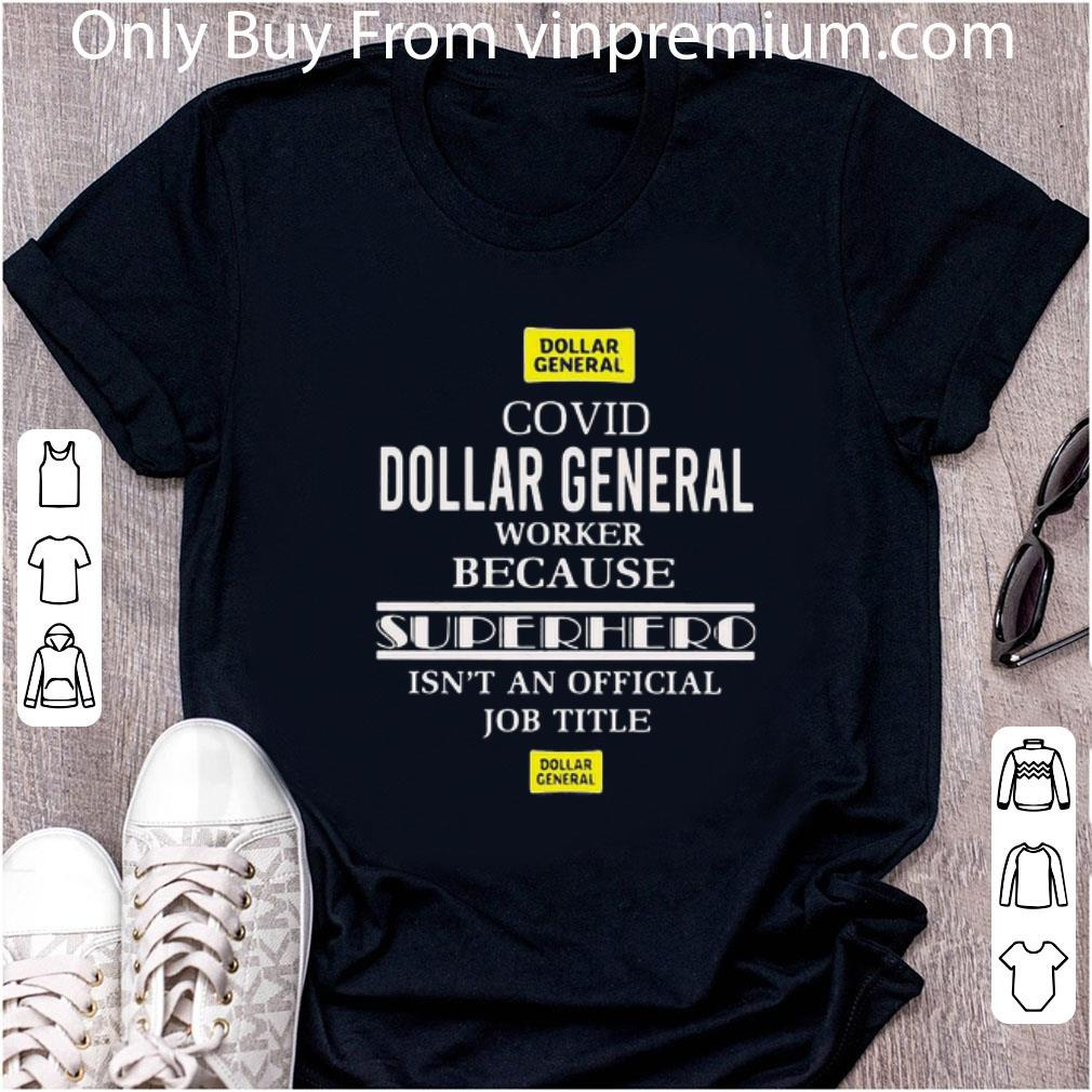 Great Covid-19 Dollar General Because Superhero Isnt An Official Job Title shirt