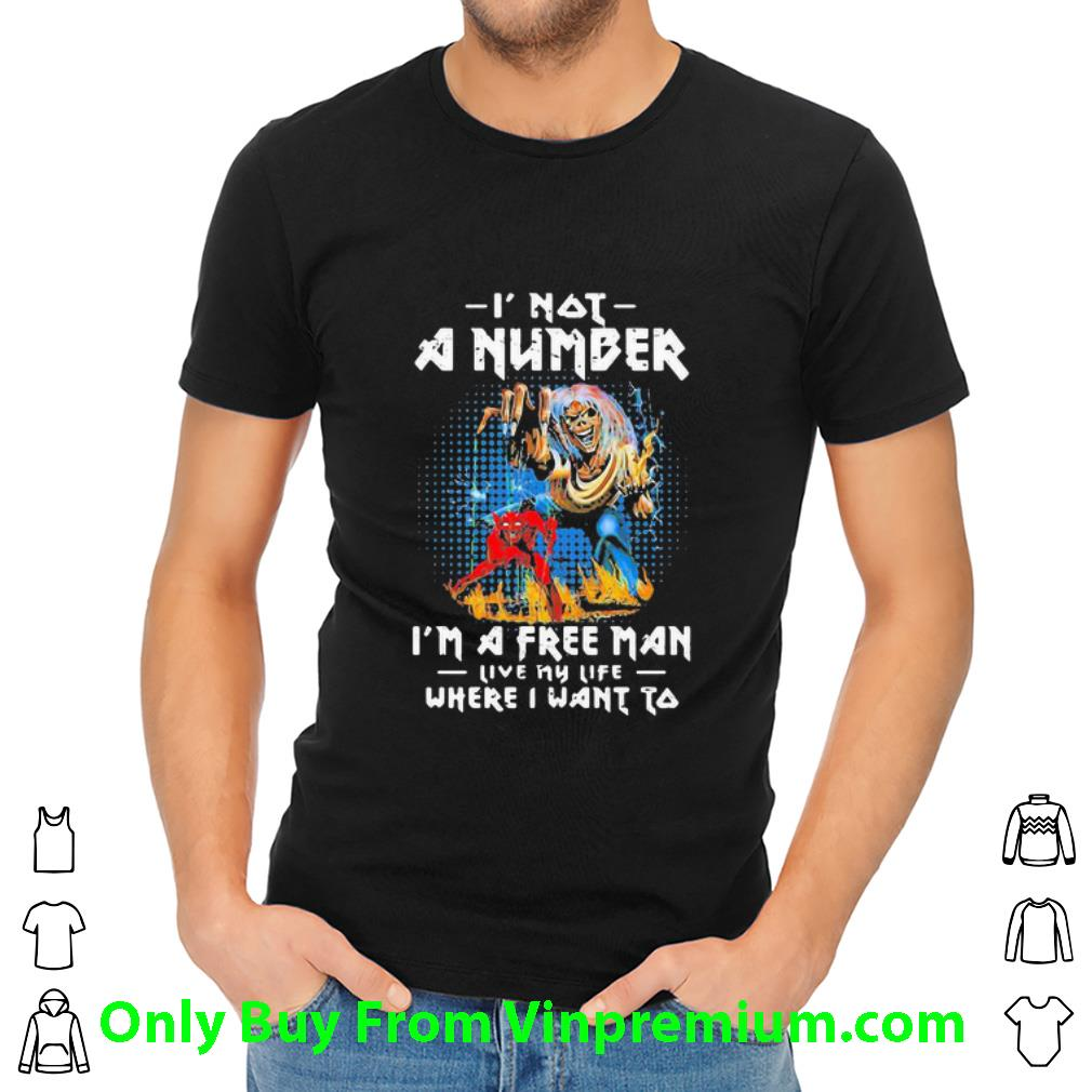Awesome Eddie Iron Maiden I Not A Number I'm A Free Man Live My Life Where I Want To shirt