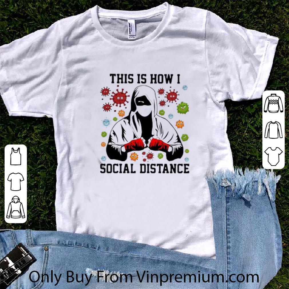 Awesome Boxer Mask This Is How I Social Distance Coronavirus shirt