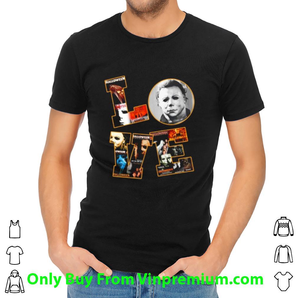 Great Michael Myers Love Halloween shirt