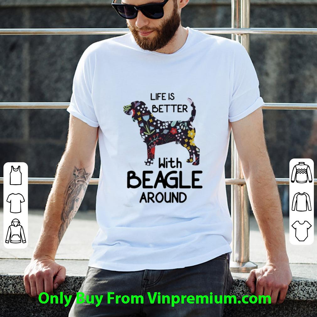 Awesome Life Better With Beagle Around shirt