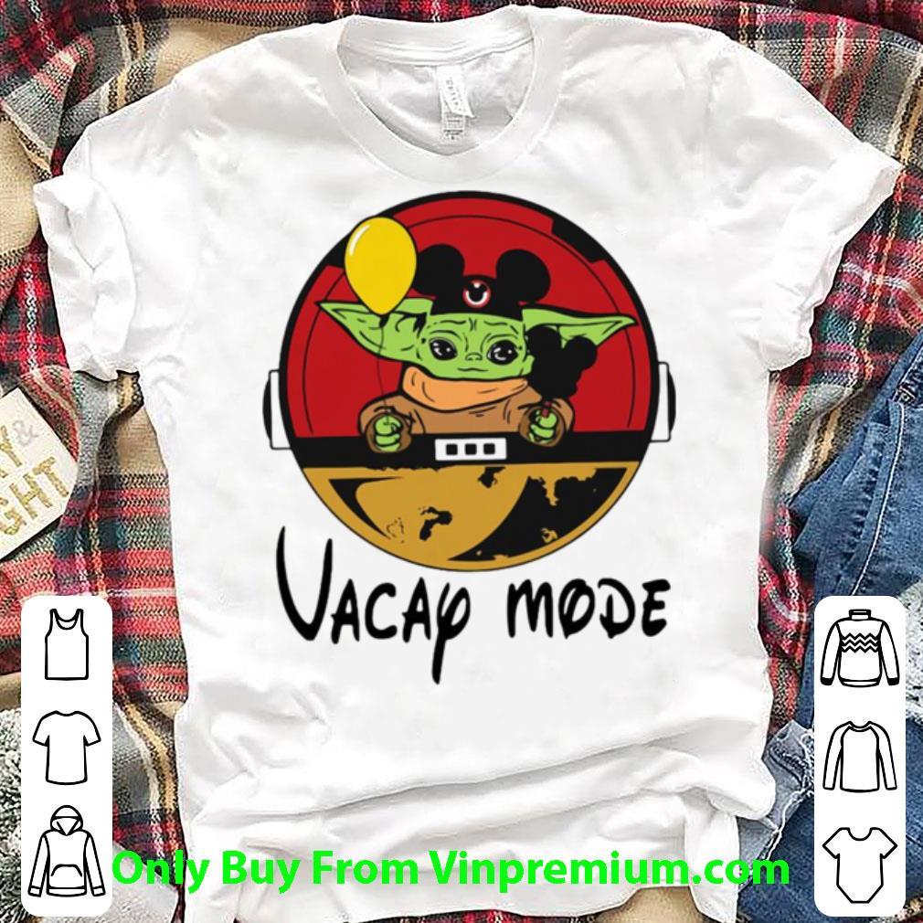 Awesome Baby Yoda Mickey Vacay Mode shirt