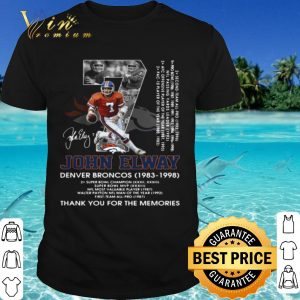 Best 07 John Elway Denver Broncos 1983 1998 Thank The Memories Signature shirt