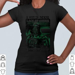 Awesome Star Wars Darth Vader I Find Your Lack Of Green Disturbing shirt