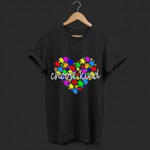Autism awareness heart choose shirt