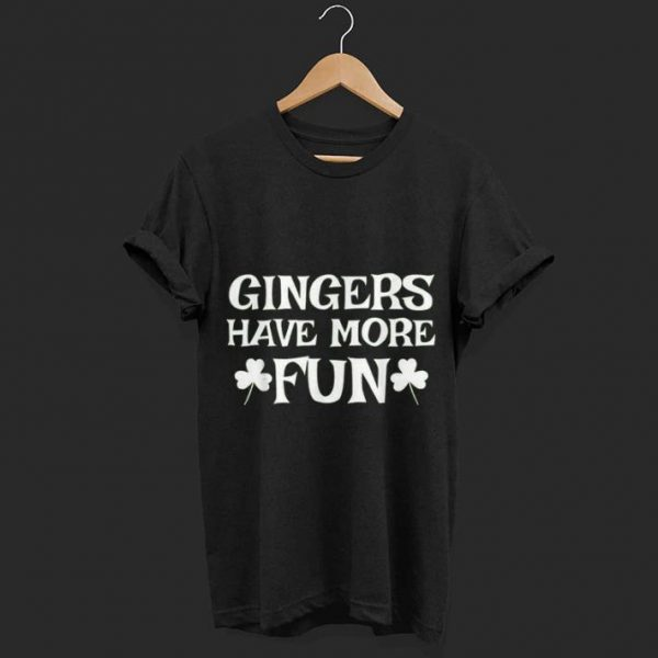 Gingers Have More Fun shirt