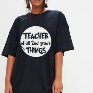 Teacher of all 1st Grade Things shirt 2