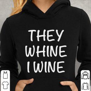 They whine i wine shirt 2