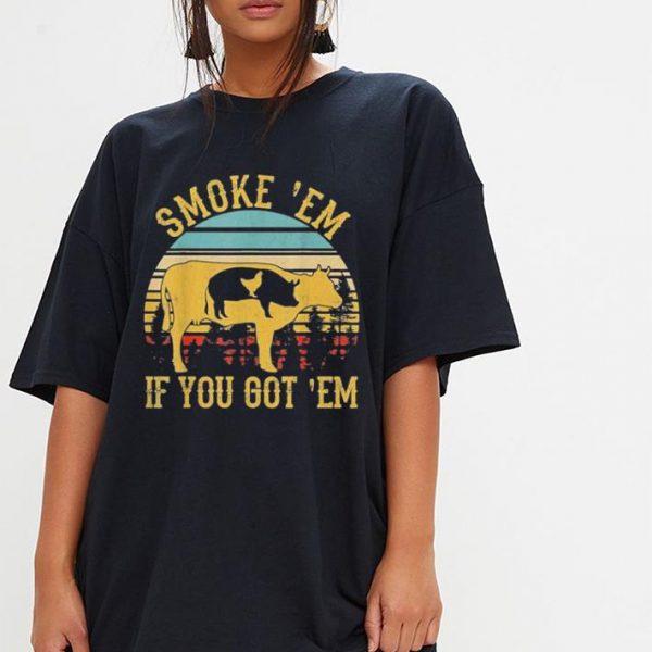 Vintage Smoke 'Em If You Got 'Em BBQ Grilling shirt