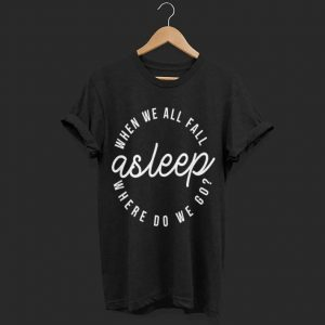 Billie When We All Fall Asleep shirt