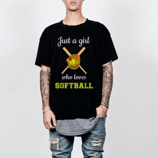 Just A Girl Who Loves Softball shirt