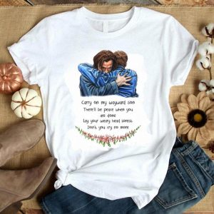 Supernatural Carry on my wayward son there'll be peace when you are done shirt