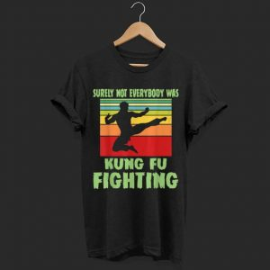 Vintage Surely Not Everybody Was Kung Fu Fighting shirt