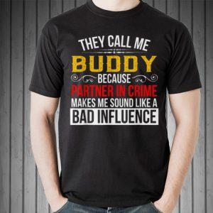 Buddy - They call me Buddy Grandpa shirt