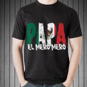 Feliz Dia Papa El Mero Mero Dia Del Padre Tee shirt