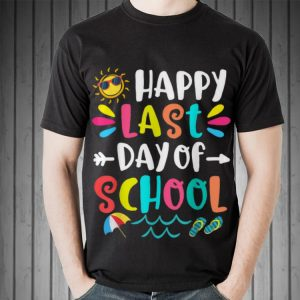 Happy Last Day Of School Teacher Student Graduation shirt
