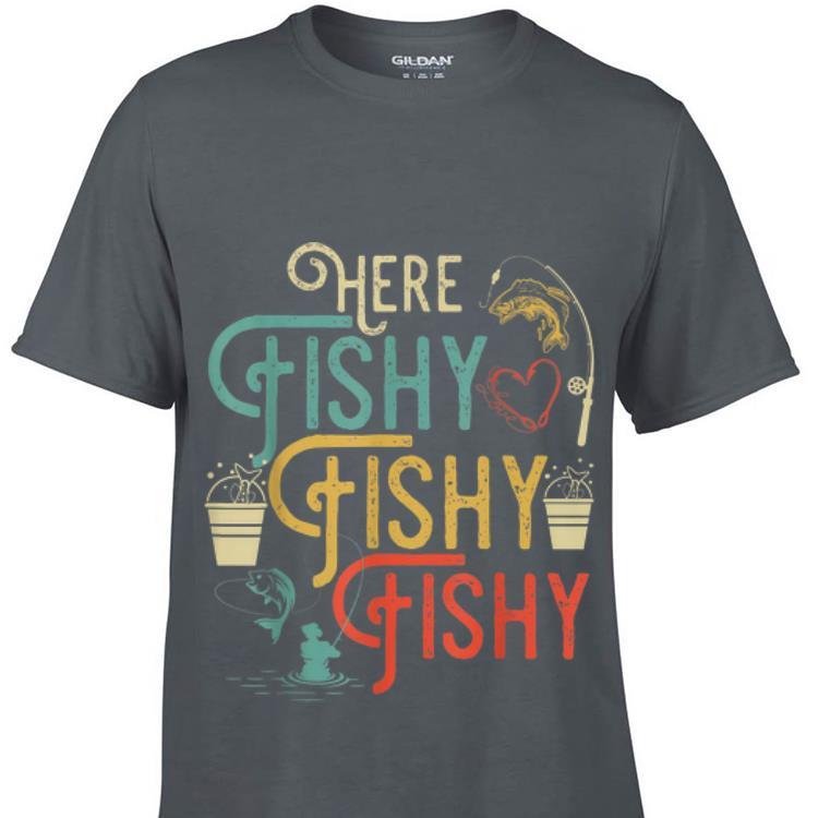 fc02f86f Here Fishy Fishy Fishy Humor Fishing shirt, hoodie, sweater ...