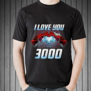 I love you 3000 father's day Iron man End Game infinity Gaunt shirt