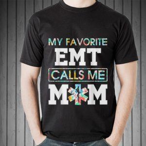 My favorite EMT calls me mom Mother day shirt