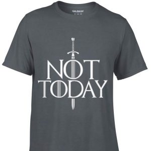 Not Today Game Of Thrones Sword John Snow shirt
