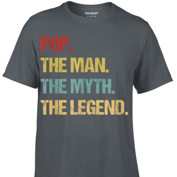Pop The Man The Myth The Legend Father day shirt