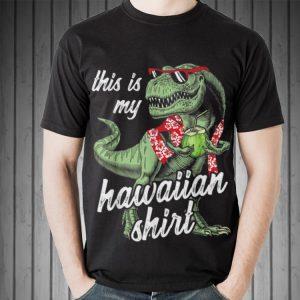 This Is My Hawaiian Dinosaur shirt shirt