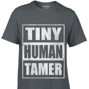 Tiny Human tamer Teacher Appreciation Day shirt