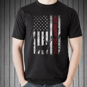 USA Flag Best Buckin' Dad Ever Deer Hunting Fathers Day shirt 1