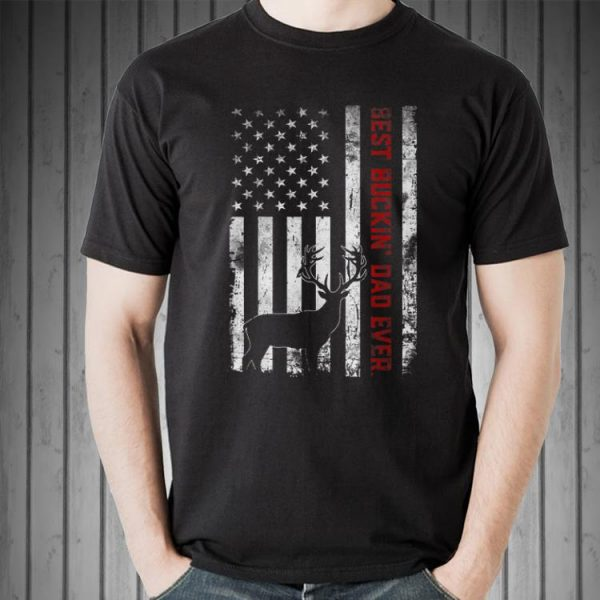 USA Flag Best Buckin' Dad Ever Deer Hunting Fathers Day shirt