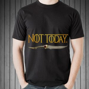 What do we say to the god of death Not Today Catspaw Blade Game Of Thrones shirt 1