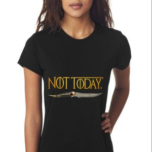 What do we say to the god of death Not Today Catspaw Blade Game Of Thrones shirt 2