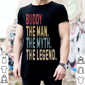Buddy The Man The Myth Legend Father Day shirt
