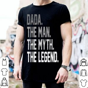Father Day Dada The Man The Myth The Legend shirt
