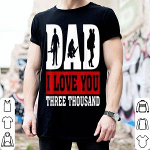 I Love You Dad 3000 Lumberjack Father Day shirt