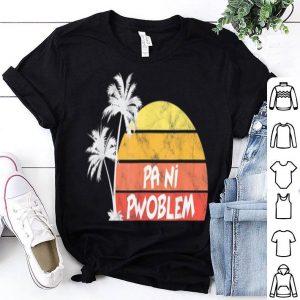 Pa Ni Pwoblem Caribbean Creole shirt